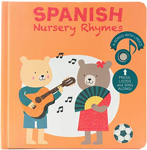 Cali's Books Spanish Nursery Rhymes. Best Interactive and Bilingual Sound Book for Babies and Toddlers Ages 1-3 (Spanish 1)