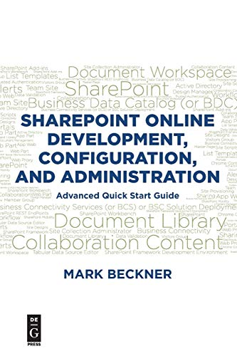 SharePoint Online Development, Configuration, and Administration: Advanced Quick Start Guide Front Cover