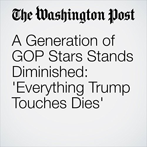 A Generation of GOP Stars Stands Diminished: 'Everything Trump Touches Dies' audiobook cover art