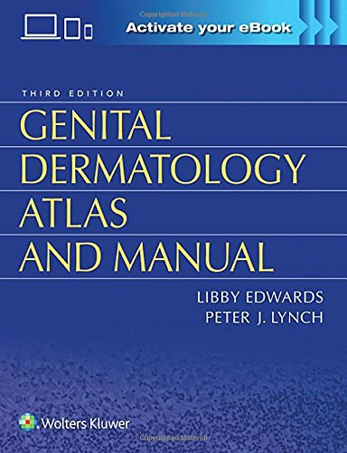 Compare Textbook Prices for Genital Dermatology Atlas and Manual 3 Edition ISBN 9781496322074 by Edwards, Dr. Libby,Lynch, Dr. Peter