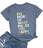 Women Cute Graphic Tee Do More of What Makes You Happy Shirt Letter Print Funny Sayings T Shirt Summer Short Sleeve Top (M, Blue)
