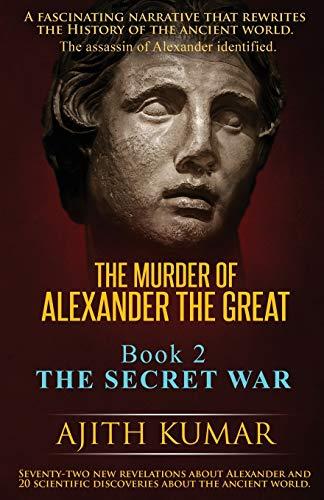 The Murder of Alexander the Great: Book 2 - The Secret War