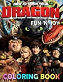 Fun 'N' Joy - How To Train Your Dragon Coloring Book: A Kids Coloring Book Featuring Cute Characters From HTTYD Animated Movie