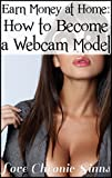 Earn Money at Home: How to Become a Webcam Model