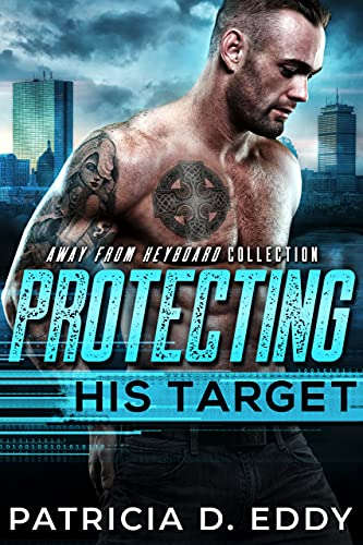 Protecting His Target: An Away From Keyboard Protector Romance Standalone (English Edition)
