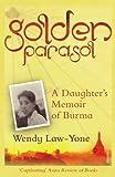 Golden Parasol: A Daughter's Memoir of Burma (English Edition)