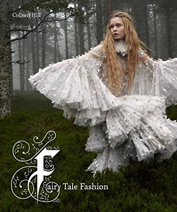 Fairy Tale Fashion by Colleen Hill (2016-03-01)