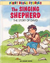 The Singing Shepherd: The Story of David (First Bible Stories)