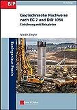 Geotechnische Nachweise nach EC 7 und DIN 1054: Einführung mit Beispielen (Bauingenieur-Praxis) - Martin Ziegler