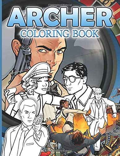 Archer Coloring Book: The Color Wonder Archer Coloring Books For Adults, Relaxation And Stress Relief