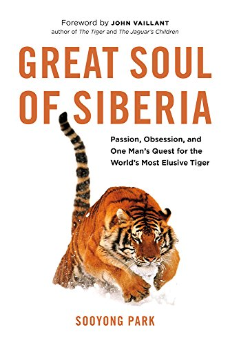 Image of Great Soul of Siberia: Passion, Obsession, and One Man's Quest for the World's Most Elusive Tiger