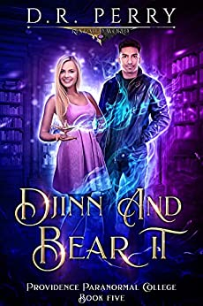 Djinn and Bear It (Providence Paranormal College Book 5) by [D.R. Perry]