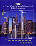 CDO: A Story About Selling Collateralized Debt Obligations (English Edition)