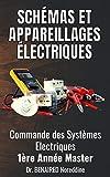 SCHÉMAS ET APPAREILLAGES ÉLECTRIQUES: Commande des Systèmes Électriques 1ère Année Master (French Edition)