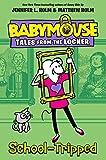 School-Tripped (Babymouse Tales from the Locker)