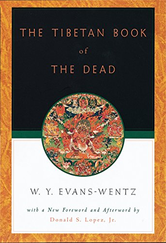 The Tibetan Book of the Dead: Or The After-Death Experiences on the Bardo Plane,...