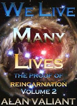 We Live Many Lives - Volume 2 by [Alan Valiant]