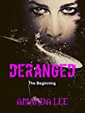 Deranged: The Beginning, New Edition (Vicious Ink Publications Presents)