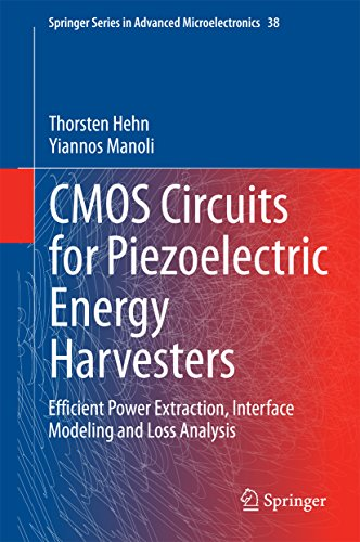 CMOS Circuits for Piezoelectric Energy Harvesters: Efficient Power Extraction, Interface Modeling and Loss Analysis (Springer Series in Advanced Microelectronics Book 38) (English Edition)
