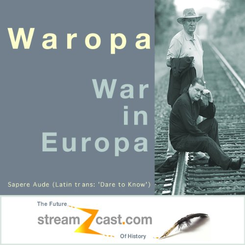 Waropa - War in Europa                   By:                                                                                                                                 Bill Goodwin,                                                                                        Mark Woods                               Narrated by:                                                                                                                                 Bill Goodwin,                                                                                        Mark Woods                      Length: 1 hr     Not rated yet     Overall 0.0