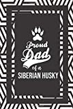 Proud Dad Of A Siberian Husky: Pet Dad Gifts For Fathers Journal Lined Notebook To Write In