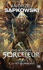 Sorceleur, Tome 6 - La Tour de l'Hirondelle d'Andrzej Sapkowski