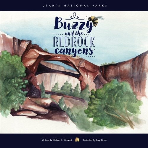 Buzzy and the Red Rock Canyons: Utah's National Parks (National Parks for Kids) (Volume 1)