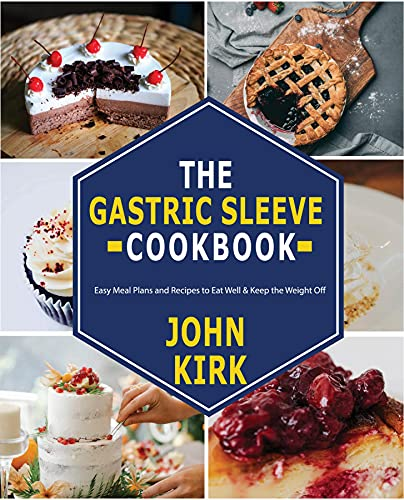 The Gastric Sleeve Cookbook: Easy Meal Plans and Recipes to Eat Well & Keep the Weight Off (English Edition)