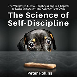 The Science of Self-Discipline     The Willpower, Mental Toughness, and Self-Control to Resist Temptation and Achieve Your Goals              Autor:                                                                                                                                 Peter Hollins                               Sprecher:                                                                                                                                 Peter Hollins                      Spieldauer: 3 Std. und 18 Min.     9 Bewertungen     Gesamt 4,7