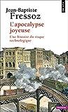 L'Apocalypse joyeuse. Une histoire du risque technologique