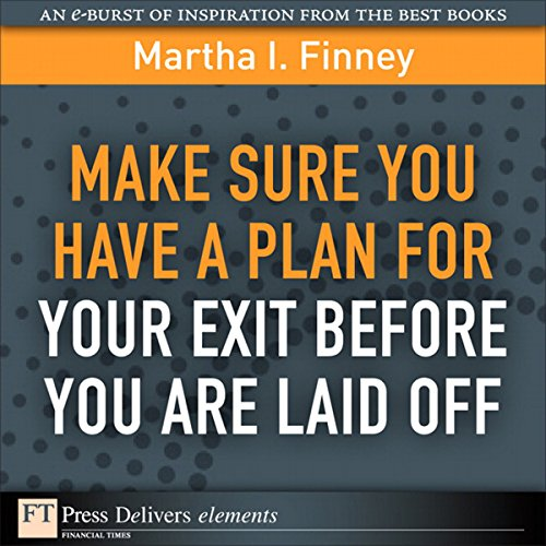 Make Sure You Have a Plan for Your Exit Before You Are Laid Off audiobook cover art