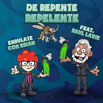 De Repente Repelente (feat. Raúl Lavié)
