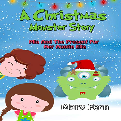 A Christmas Monster Story: Mia and the Present for Her Aunty Ella audiobook cover art