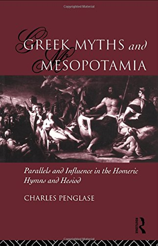 Greek Myths and Mesopotamia: Parallels and Influence in the Homeric Hymns and Hesiod