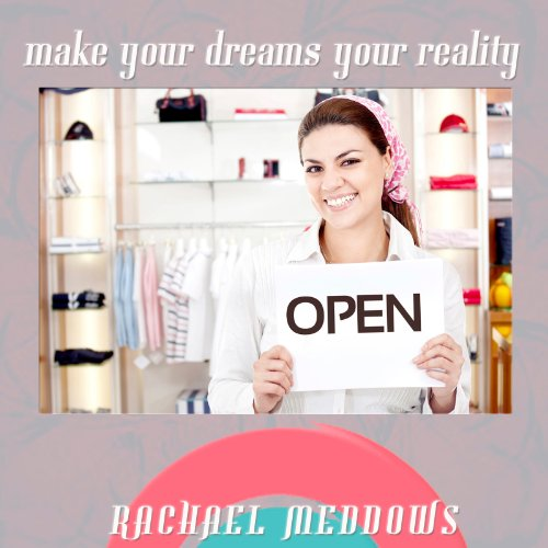 Make Your Dreams Your Reality cover art