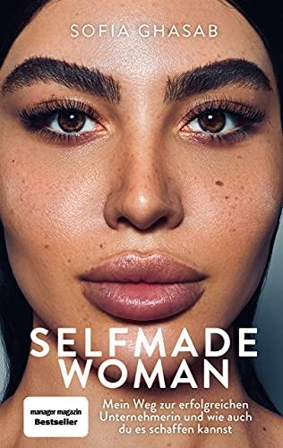 Selfmade Woman: Mein Weg zur erfolgreichen Unternehmerin und wie auch du es schaffen kannst