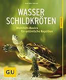 Wasserschildkröten: Wohlfühl-Basics für urtümliche Riesen (GU Tierratgeber)