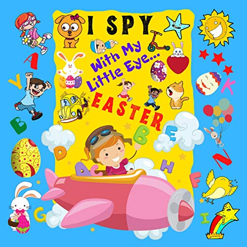 I Spy With My Little Eye Easter: A Fun Guessing Game Book For 2-5 Year Olds | Fun Activity Picture Book For Kids | Easter Gift For Boys and Girls