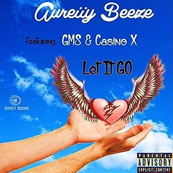 Let It Go (feat. Aureiiy Beeze, GMS & Casino X)