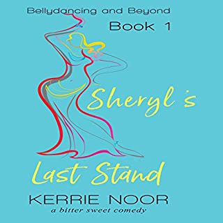 Sheryl's Last Stand: A Bitter Sweet Comedy cover art