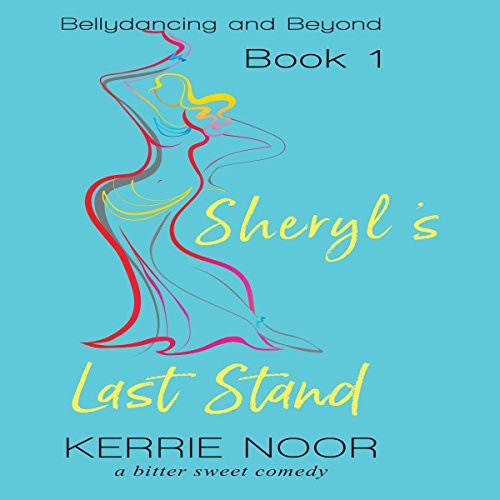 Sheryl's Last Stand: A Bitter Sweet Comedy audiobook cover art