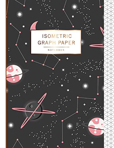 Isometric Graph Paper Notebook: Universe Planets and Stars Cover, 1/4 Inch Paper Grid of Equilateral Triangles, 3D Graph Paper, Triangle Paper, ... Graph Paper Composition Book, Band 2)