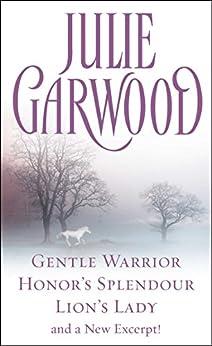 Julie Garwood Box Set: Gentle Warrior, Honor's Splendour, Lion's Lady, and a New Excerpt! by [Julie Garwood]