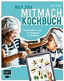 Ruck-Zuck-Mitmach-Kochbuch: Kinderleichte Rezepte mit Vorlagen fürs Backblech