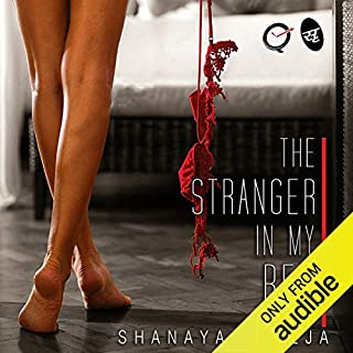 The Stranger in My Bed                   Written by:                                                                                                                                 Shanaya Taneja                               Narrated by:                                                                                                                                 Ms. B                      Length: 35 mins     31 ratings     Overall 4.2