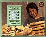 Bread, Bread, Bread (Around the World Series) by Ann Morris (1993-05-21)