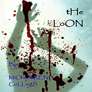 The Loon                   By:                                                                                                                                 Michaelbrent Collings                               Narrated by:                                                                                                                                 John Bell                      Length: 9 hrs and 22 mins     124 ratings     Overall 3.7