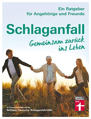 Schlaganfall - Gemeinsam zurück ins Leben: Für Angehörige und Freunde - Risikofaktoren - Genesung...