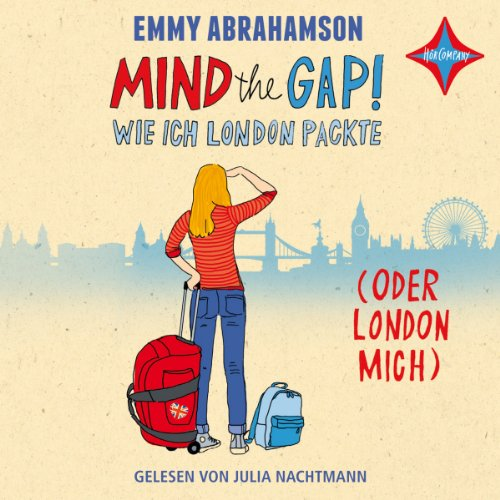 Mind the Gap! Wie ich London packte (oder London mich) audiobook cover art