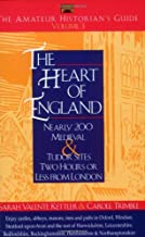 The Amateur Historian's Guide to the Heart of England: Volume 3 - Nearly 200 Medieval & Tudor Sites Two Hours or Less from London (Capital Travels)